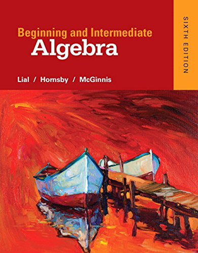 Textbook: Beginning and Intermediate Algebra (6th Edition) by Margaret L. Lial