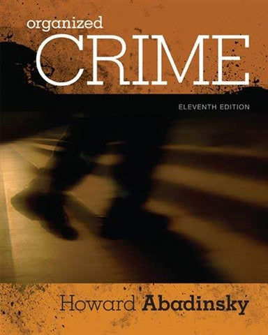 Textbook: Organized Crime (11th Edition) by Abadinsky, Howard
