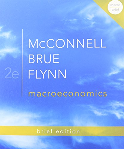 Textbook: Macroeconomics, Brief Edition (2nd Edition) by Campbell R. McConnell