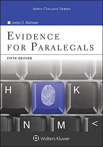 Textbook: Evidence for Paralegals (5th Edition) by Joelyn D. Marlowe