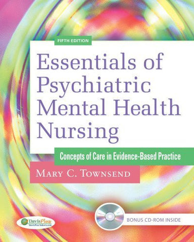 Textbook: Essentials of Psychiatric Mental Health Nursing: Concepts of Care in Evidence-Based Practice (5th Edition) by Townsend, Mary C.