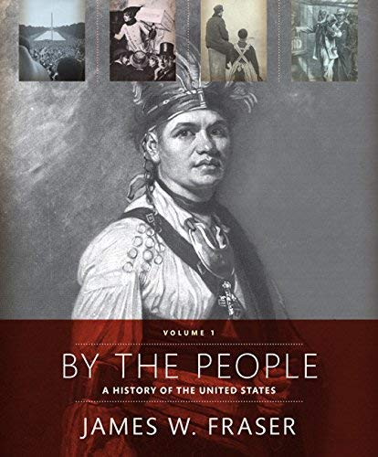 Textbook: By The People: Volume 1 by Fraser, James W.