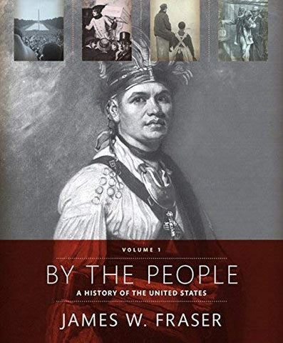 Textbook: By The People: Volume 1 (1st Edition) by Fraser, James W.