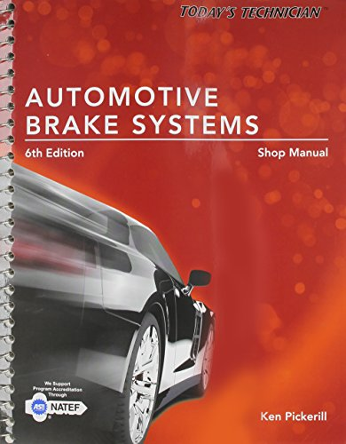 Textbook: Today's Technician: Automotive Brake Systems, Shop Manual by Pickerill, Ken