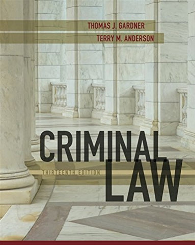 Textbook: Criminal Law (13th Edition) by Gardner, Thomas J.