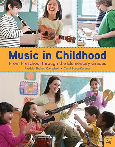 Textbook: Music in Childhood Enhanced: From Preschool through the Elementary Grades (Spiral-bound) (4th Edition) by Scott-Kassner, Carol