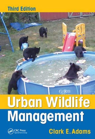 Textbook: Urban Wildlife Management (3rd Edition) by Clark E. Adams