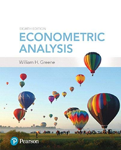 Textbook: Econometric Analysis (8th Edition) by William H. Greene