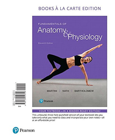 Textbook: Fundamentals of Anatomy & Physiology, Books a la Carte Edition (11th Edition) by Frederic H. Martini