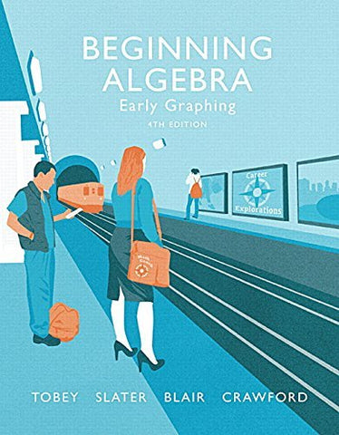 Textbook: Beginning Algebra: Early Graphing (4th Edition) by Tobey, John, Jr.