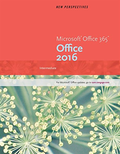 Textbook: New Perspectives Microsoft Office 365 & Office 2016: Intermediate (1st Edition) by Patrick Carey