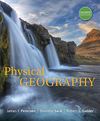 Textbook: Physical Geography (11th Edition) by Petersen, James F.