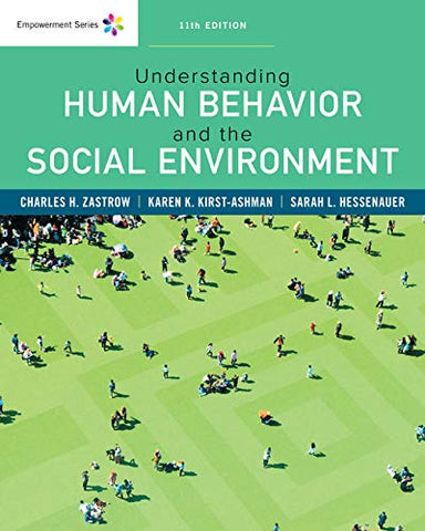 Textbook: Empowerment Series: Understanding Human Behavior and the Social Environment (11th Edition) by Charles Zastrow