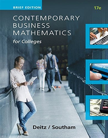 Textbook: Contemporary Business Mathematics for Colleges: Brief Edition (17th Edition) by Deitz, James E.