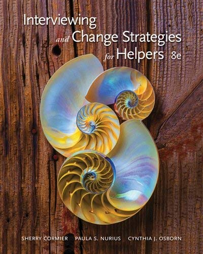 Textbook: Interviewing and Change Strategies for Helpers (8th Edition) by Sherry Cormier
