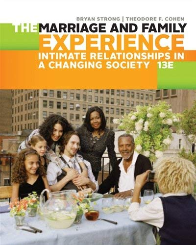 Textbook: The Marriage and Family Experience: Intimate Relationships in a Changing Society (13th Edition) by Bryan Strong