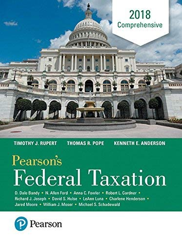 Textbook: Pearson's Federal Taxation 2018 Comprehensive (31st Edition) by Anderson, Kenneth E.