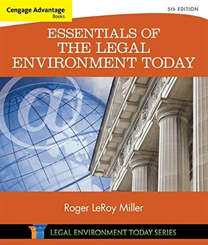 Textbook: Essentials of the Legal Environment Today (5th Edition) by Roger LeRoy Miller