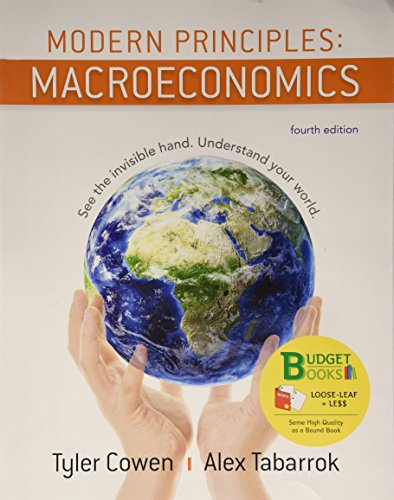 Textbook: Modern Principles of Macroeconomics (Loose leaf) (4th Edition) by Tyler Cowen