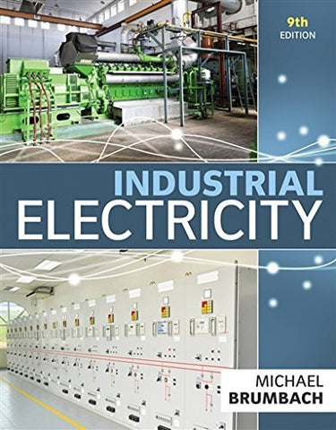 Textbook: Industrial Electricity (9th Edition) by Brumbach, Michael E.