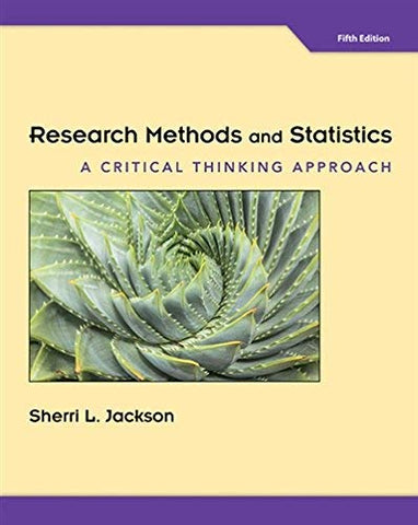 Textbook: Research Methods and Statistics: A Critical Thinking Approach (5th Edition) by Jackson, Sherri L.