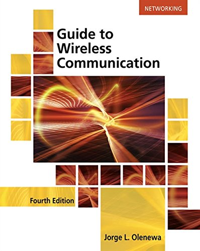 Textbook: Guide to Wireless Communications (4th Edition) by Jorge Olenewa