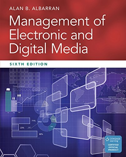 Textbook: Management of Electronic and Digital Media (6th Edition) by Alan B. Albarran
