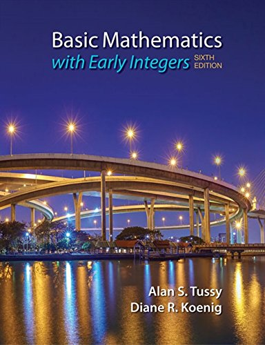 Textbook: Basic Mathematics for College Students with Early Integers (6th Edition) by Alan S. Tussy