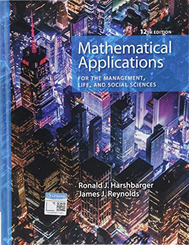 Textbook: Mathematical Applications for the Management, Life, and Social Sciences (12th Edition) by Ronald J. Harshbarger