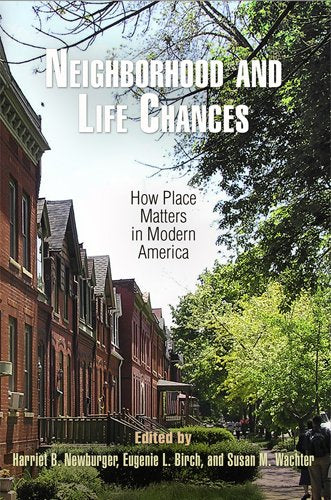 Textbook: Neighborhood and Life Chances: How Place Matters in Modern America (1st Edition) by Harriet B. Newburger