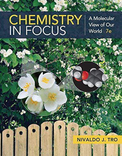 Textbook: Chemistry in Focus: A Molecular View of Our World (7th Edition) by Tro, Nivaldo J.
