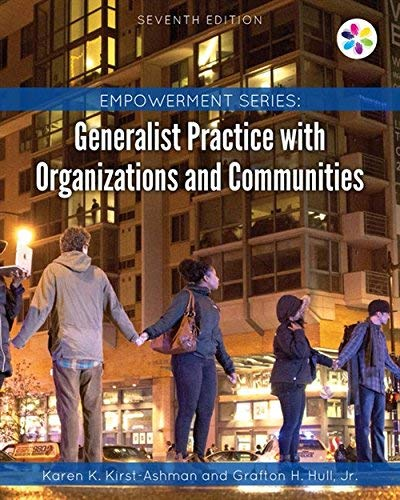 Textbook: Empowerment Series: Generalist Practice with Organizations and Communities (MindTap Course List) by Hull, Jr. Grafton H.