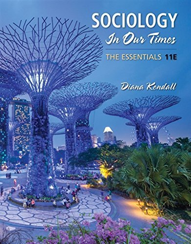 Textbook: Sociology in Our Times: The Essentials (11th Edition) by Kendall, Diana