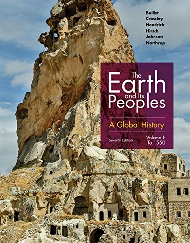 Textbook: The Earth and Its Peoples: A Global History, Volume I (7th Edition) by Richard Bulliet