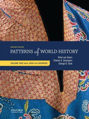 Textbook: Patterns of World History: Volume Two: Since 1400 with Sources (2nd Edition) by von Sivers, Peter