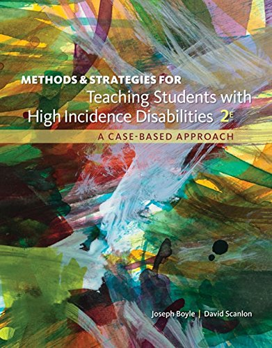 Textbook: Methods and Strategies for Teaching Students with High Incidence Disabilities (2nd Edition) by Joseph Boyle