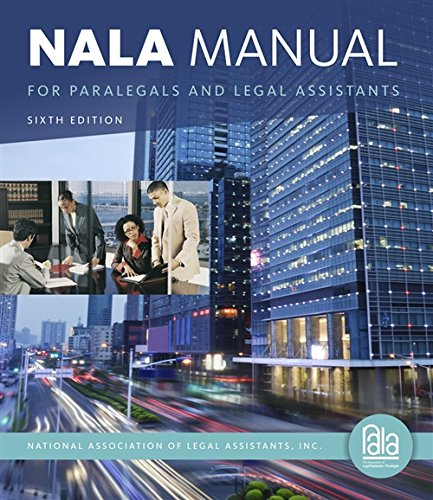 Textbook: NALA Manual for Paralegals and Legal Assistants (6th Edition) by National Assoc. Of Legal Assistants