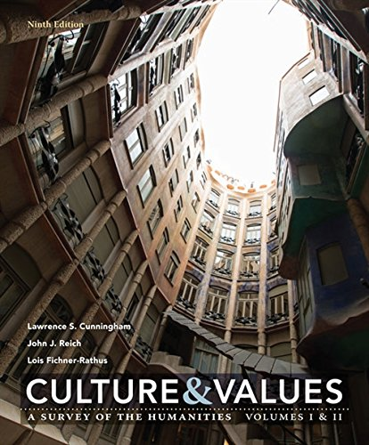 Textbook: Culture and Values: A Survey of the Humanities Volume I & II (9th Edition) by Lawrence S. Cunningham