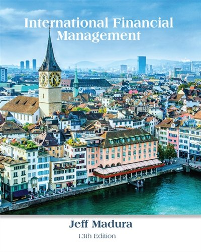 Textbook: International Financial Management (13th Edition) by Jeff Madura