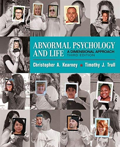Textbook: Abnormal Psychology and Life: A Dimensional Approach (3rd Edition) by Chris Kearney