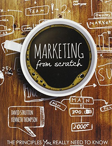 Textbook: Marketing from Scratch: The Principles You Really Need to Know (1st Edition) by Strutton, David