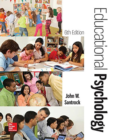Textbook: Educational Psychology (Loose leaf) (6th Edition) by John W Santrock