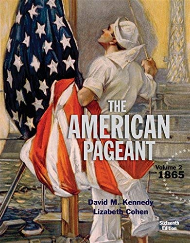 Textbook: American Pageant, Volume 2 (16th Edition) by Kennedy, David M.