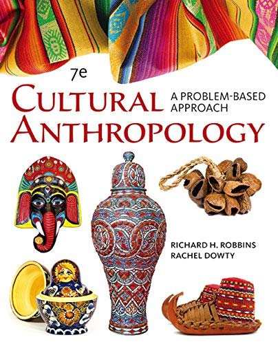 Textbook: Cultural Anthropology: A Problem-Based Approach (7th Edition) by Richard H. Robbins
