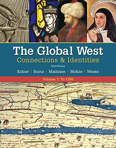Textbook: The Global West: Connections & Identities, Volume 1: To 1790 (3rd Edition) by Frank L. Kidner