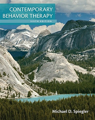 Textbook: Contemporary Behavior Therapy (6th Edition) by Michael D. Spiegler