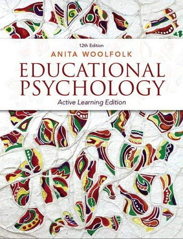 Textbook: Educational Psychology: Active Learning Edition (12th Edition) by Anita Woolfolk