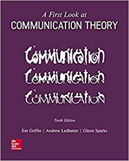 Textbook: A First Look at Communication Theory (10th Edition) by Griffin