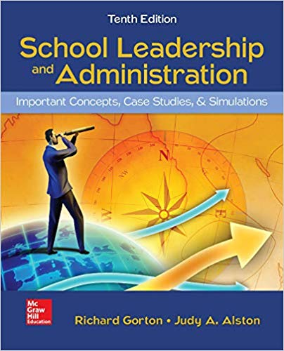School Leadership and Adminstration:Important Concepts Case Studies and Simulations (10th Edition)