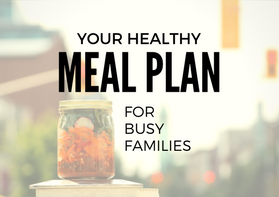 Healthy Meal Plan for Busy Families